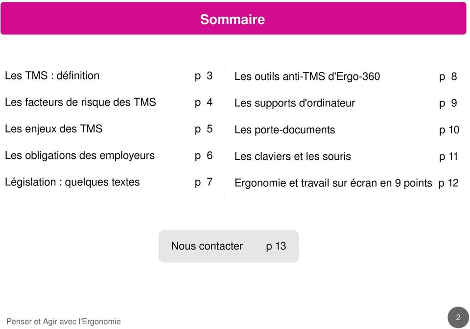 anti TMS d'ergo 360 p 8 Les supports d'ordinateur p 9 Les porte documents p 10 Les