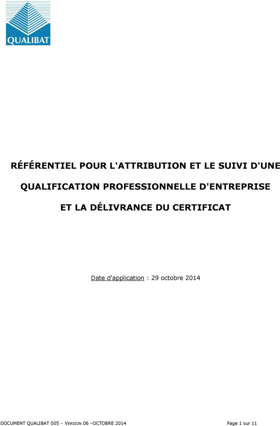 DÉLIVRANCE DU CERTIFICAT Date d'application : 29