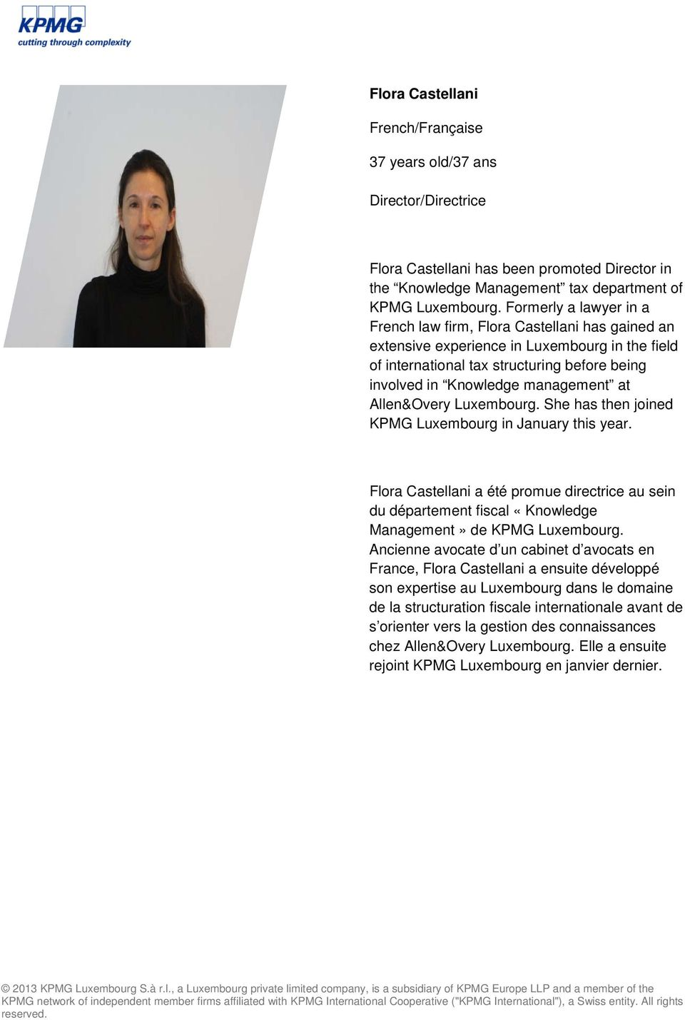 at Allen&Overy Luxembourg. She has then joined KPMG Luxembourg in January this year. Flora Castellani a été promue directrice au sein du département fiscal «Knowledge Management» de KPMG Luxembourg.