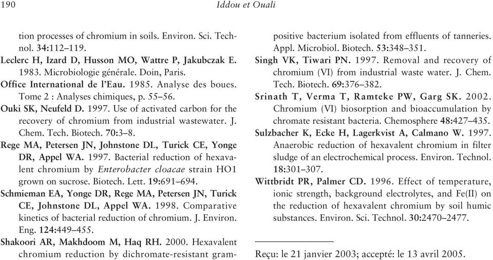 Use of activated carbon for the recovery of chromium from industrial wastewater. J. Chem. Tech. Biotech. 70:3 8. Rege MA, Petersen JN, Johnstone DL, Turick CE, Yonge DR, Appel WA. 1997.