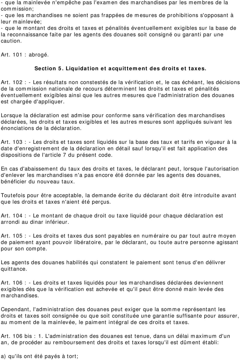 Section 5. Liquidation et acquittement des droits et taxes. Art.