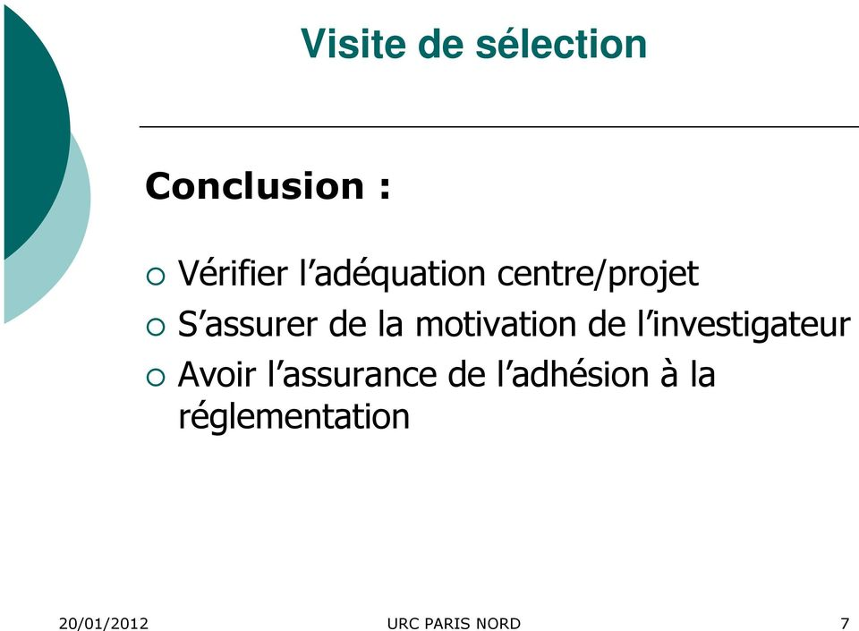 motivation de l investigateur Avoir l assurance