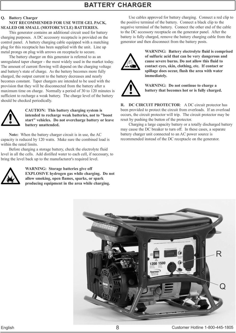 Line up metal prongs on plug with arrows on receptacle to secure. The battery charger on this generator is referred to as an unregulated taper charger - the most widely used in the market today.