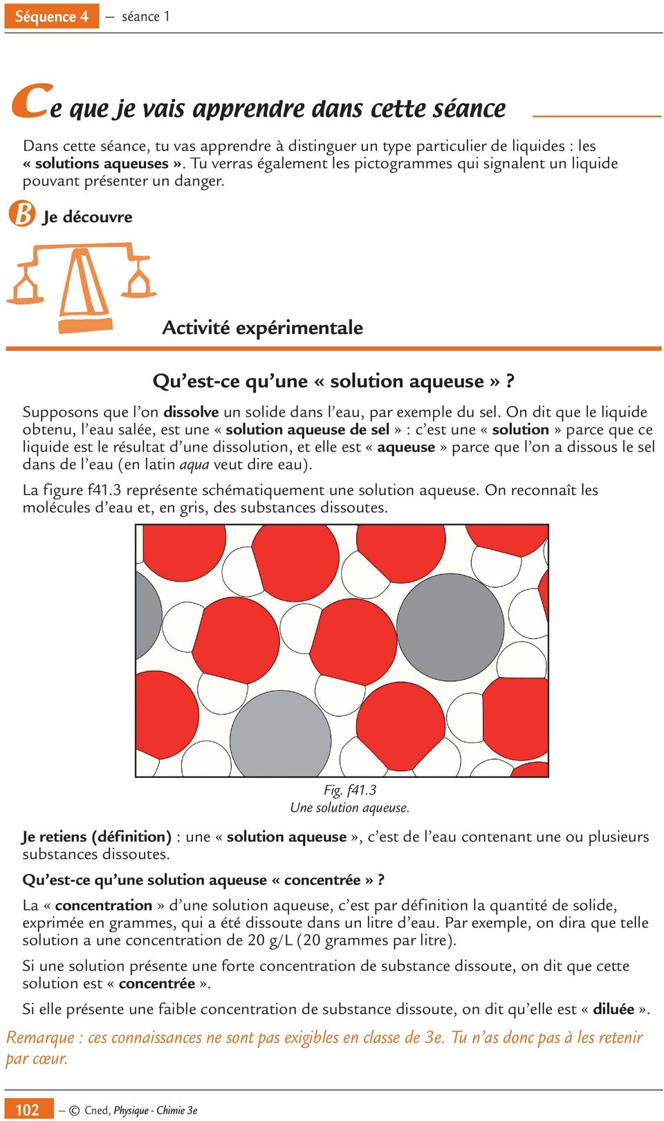 Supposons que l on dissolve un solide dans l eau, par exemple du sel.