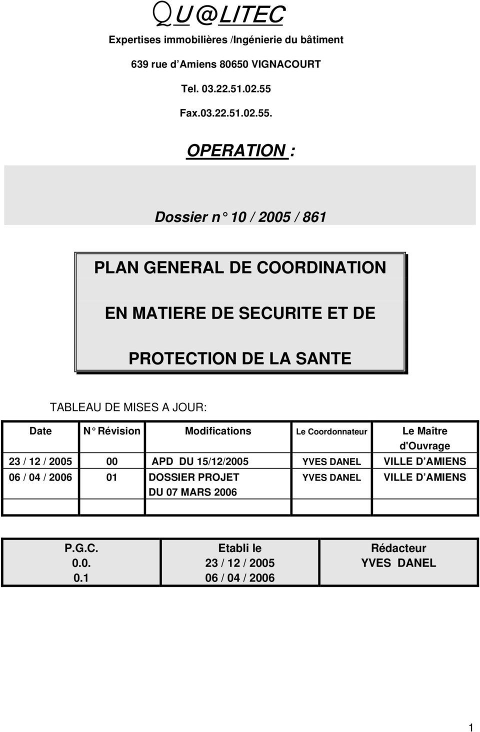 OPERATION : Dossier n 10 / 2005 / 861 PLAN GENERAL DE COORDINATION EN MATIERE DE SECURITE ET DE PROTECTION DE LA SANTE TABLEAU DE MISES A