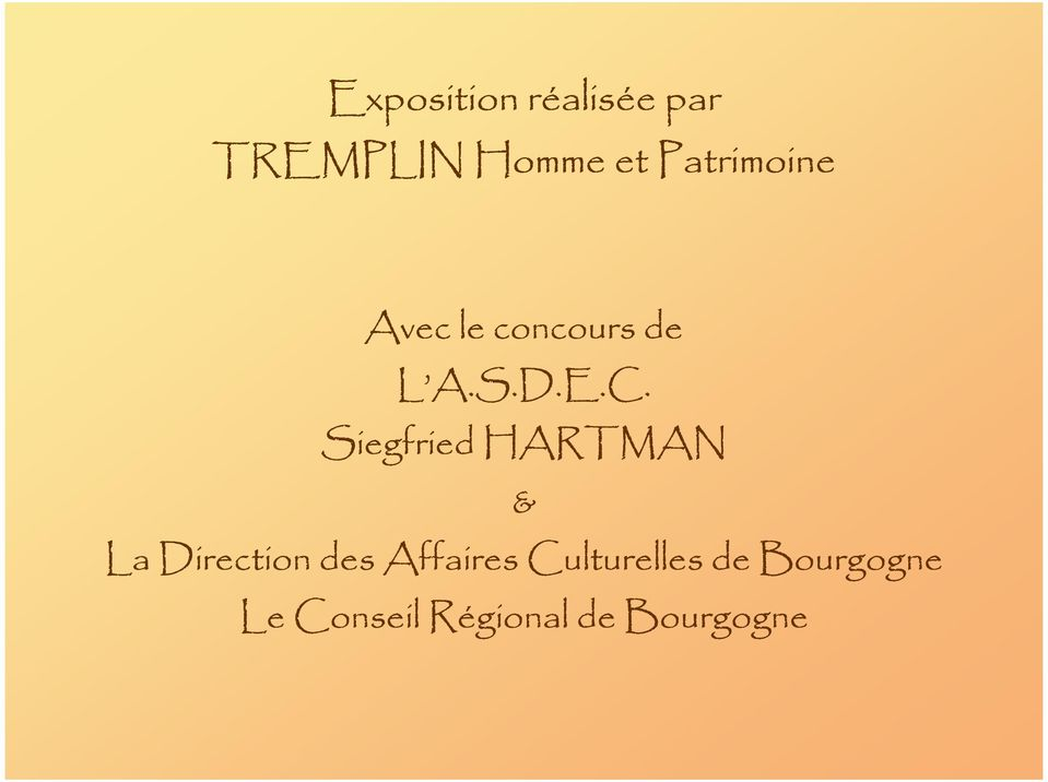 Siegfried HARTMAN & La Direction des Affaires