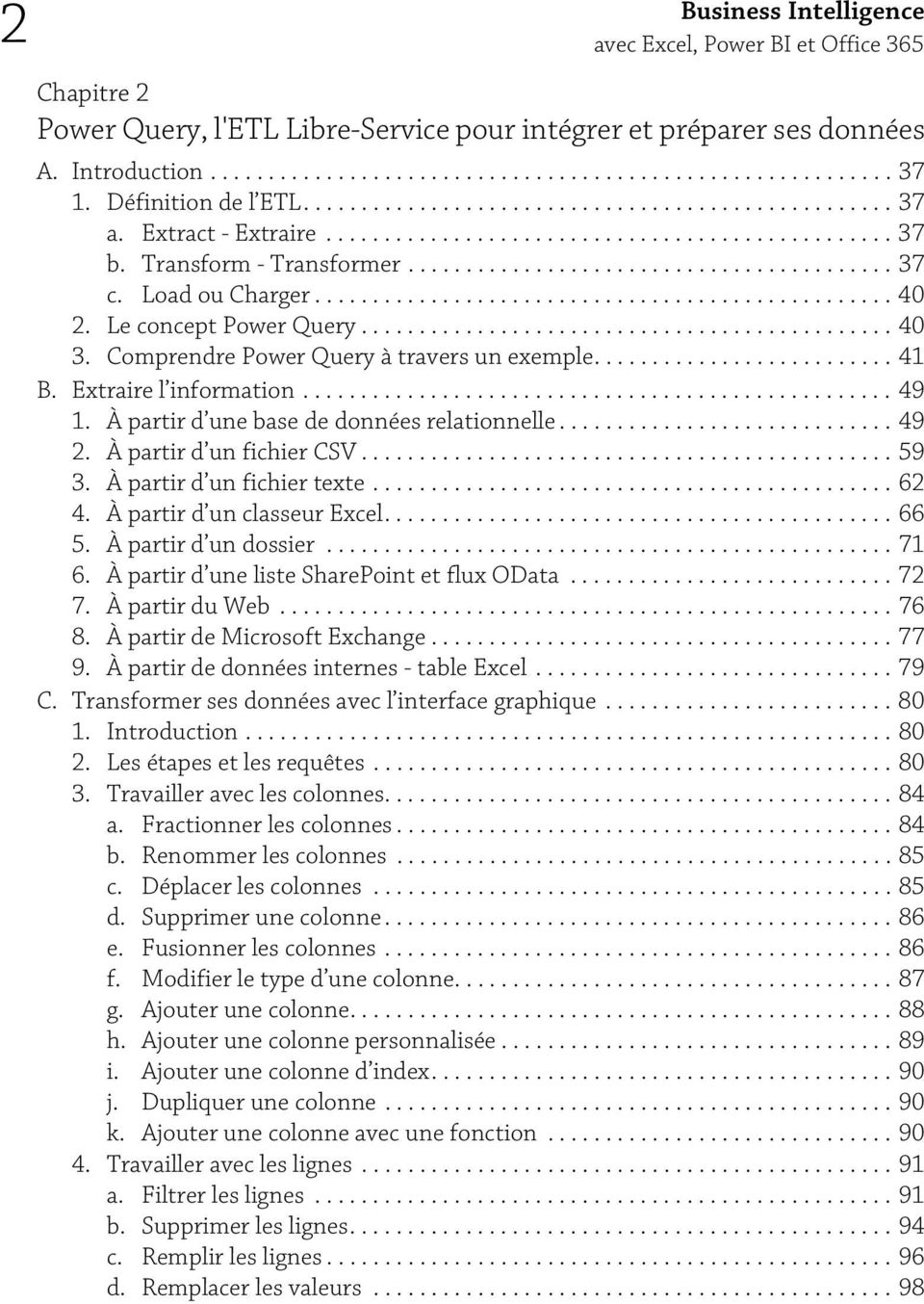 Load ou Charger.................................................. 40 2. Le concept Power Query.............................................. 40 3. Comprendre Power Query à travers un exemple.......................... 41 B.