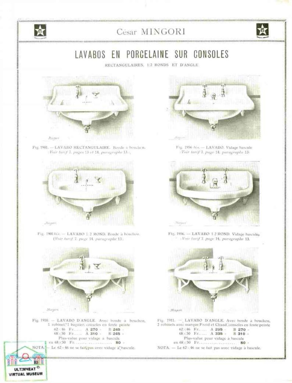 1.2 RONDS ET DANGLE Jlùr-fùri Fig. 1901. - LAVABO RECTANGULAIRE. Boude a bouchcn. Voir tarif 7. pages 13 et 14. paragraphe 13. i, Fig. 1956 his. LAVABO. Vidage bascule i Voir tarif 7. page 14.