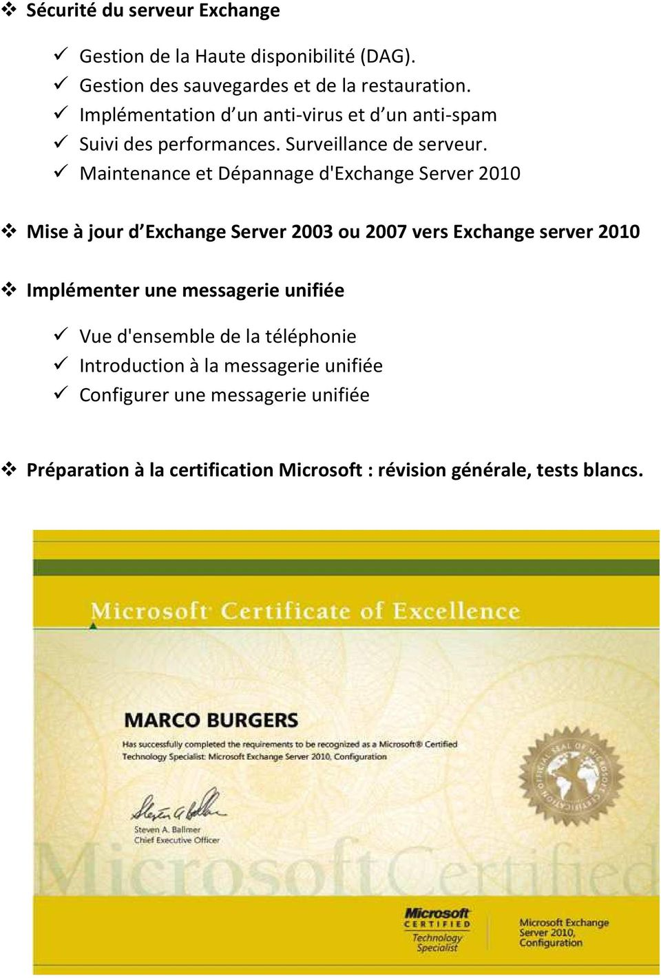 Maintenance et Dépannage d'exchange Server 2010 Mise à jour d Exchange Server 2003 ou 2007 vers Exchange server 2010 Implémenter une