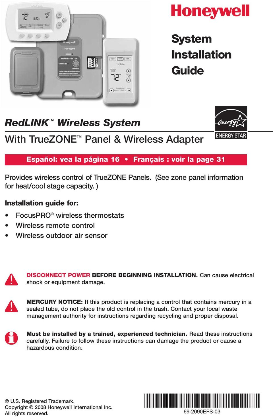 ) Installation guide for: FocusPRO wireless thermostats Wireless remote control Wireless outdoor air sensor DISCONNECT POWER BEFORE BEGINNING INSTALLATION.
