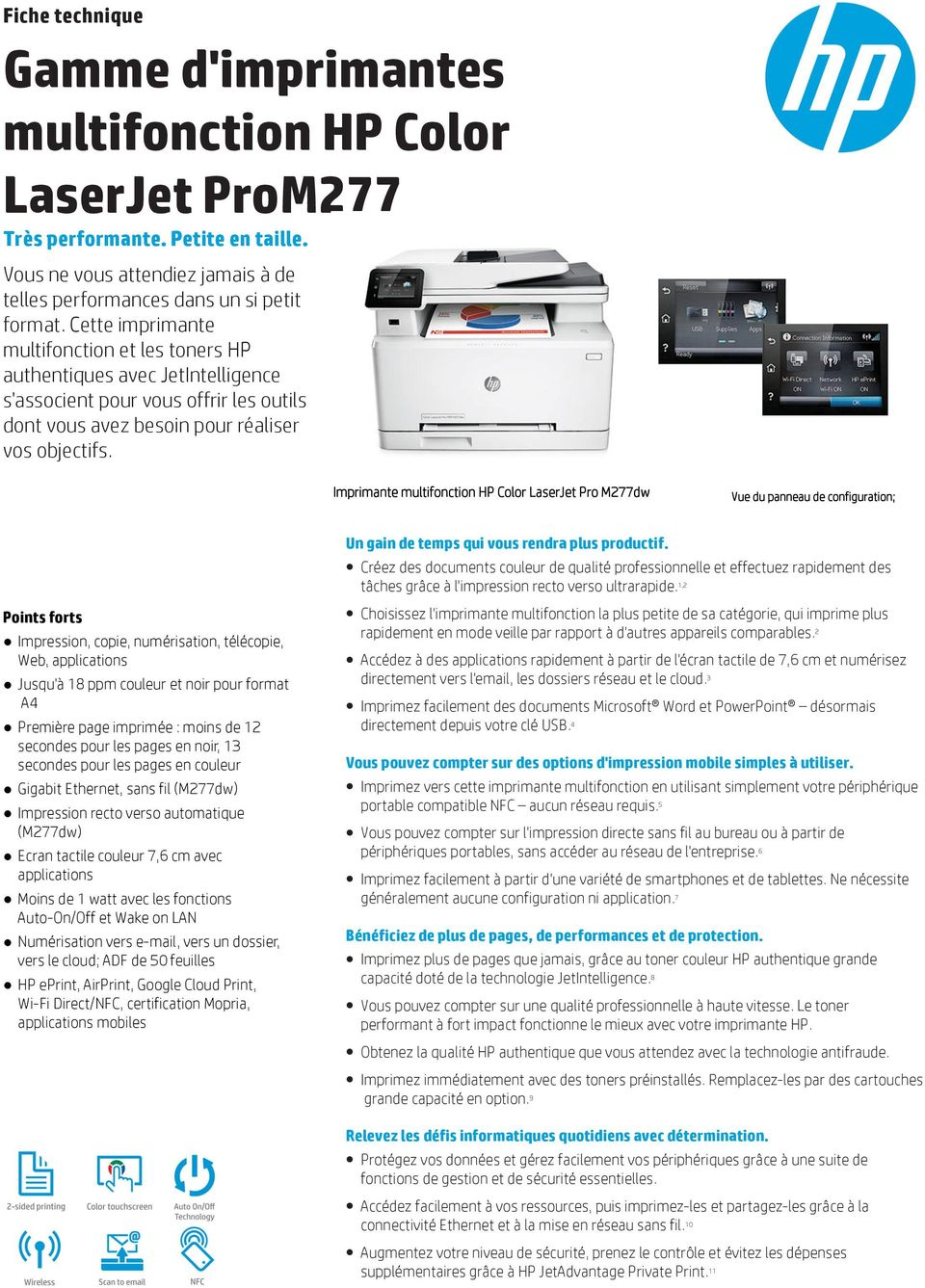Imprimante multifonction HP Color LaserJet Pro M277dw Vue du panneau de configuration; Points forts Impression, copie, numérisation, télécopie, Web, applications Jusqu'à 18 ppm couleur et noir pour