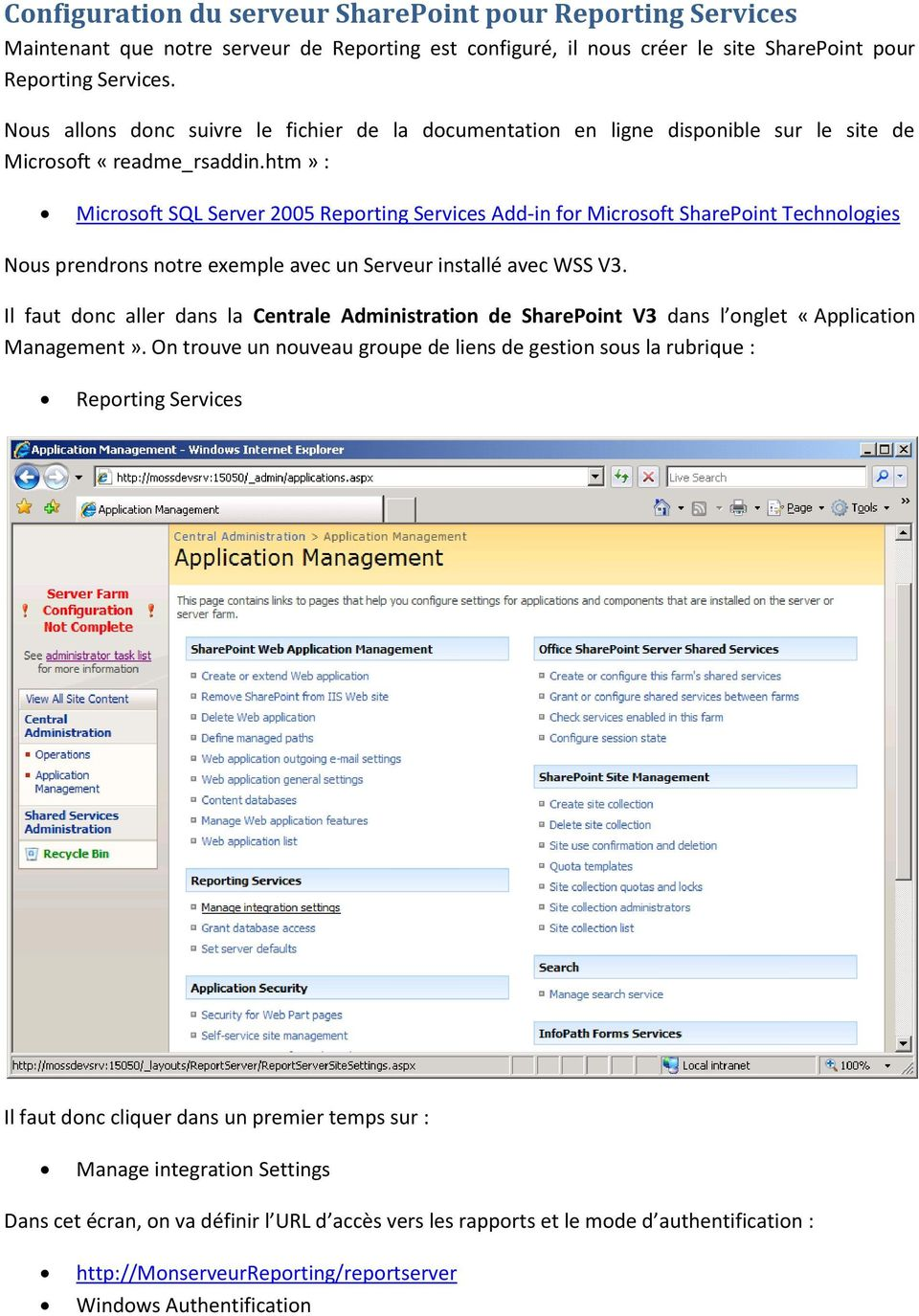 htm» : Microsoft SQL Server 2005 Reporting Services Add-in for Microsoft SharePoint Technologies Nous prendrons notre exemple avec un Serveur installé avec WSS V3.