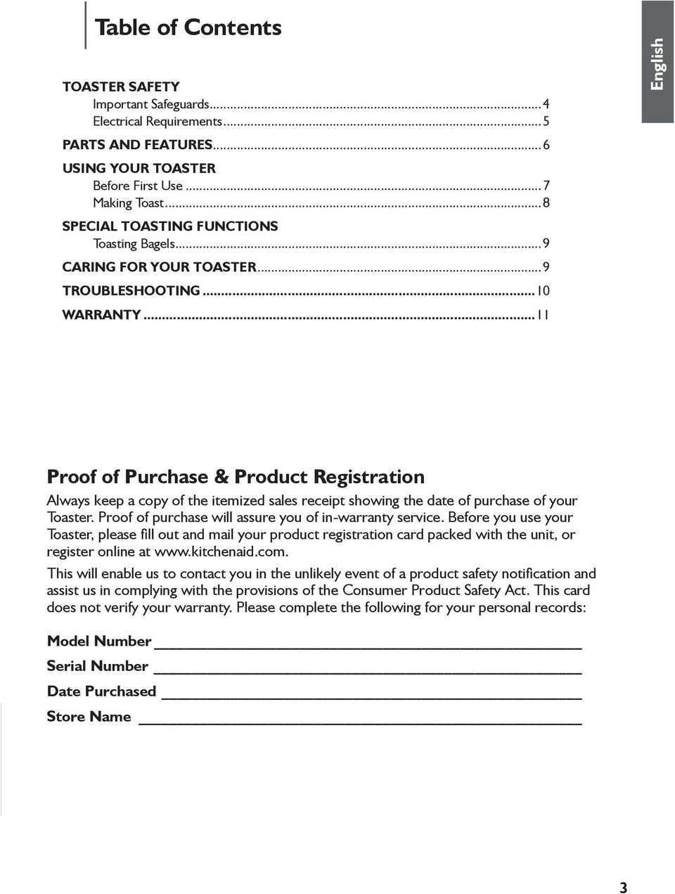 ..11 English Proof of Purchase & Product Registration Always keep a copy of the itemized sales receipt showing the date of purchase of your Toaster.