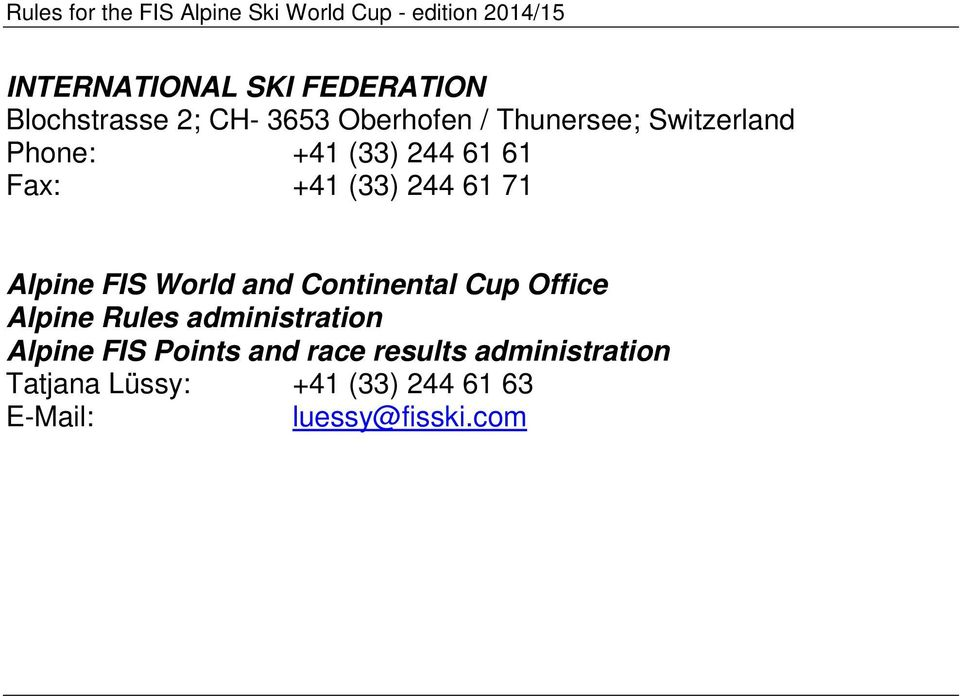 and Continental Cup Office Alpine Rules administration Alpine FIS Points and
