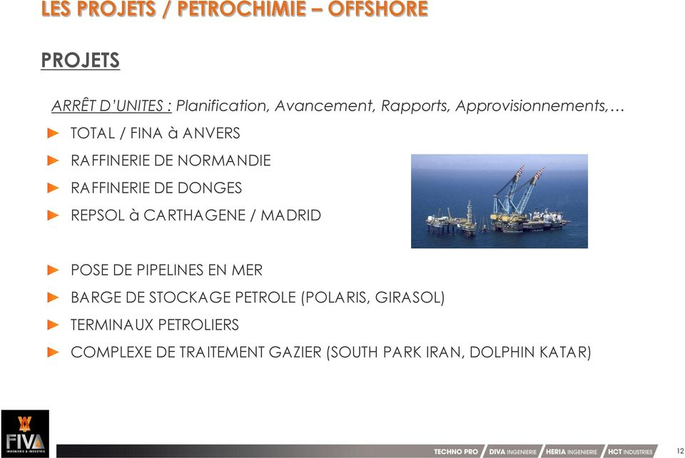 DONGES REPSOL à CARTHAGENE / MADRID POSE DE PIPELINES EN MER BARGE DE STOCKAGE PETROLE