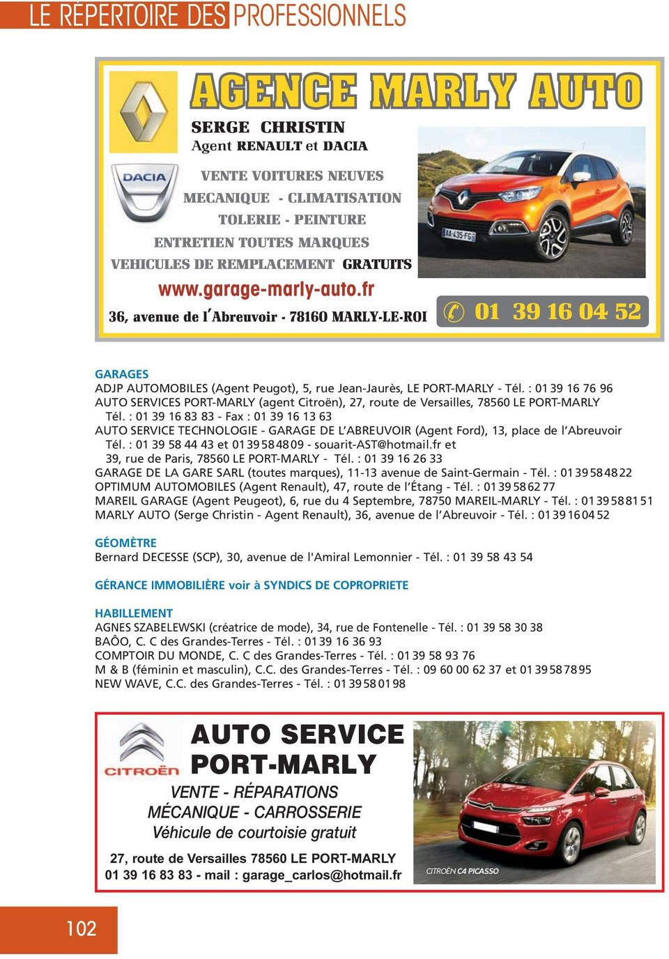 : 01 39 16 76 96 AUTO SERVICES PORT-MARLY (agent Citroën), 27, route de Versailles, 78560 LE PORT-MARLY Tél.