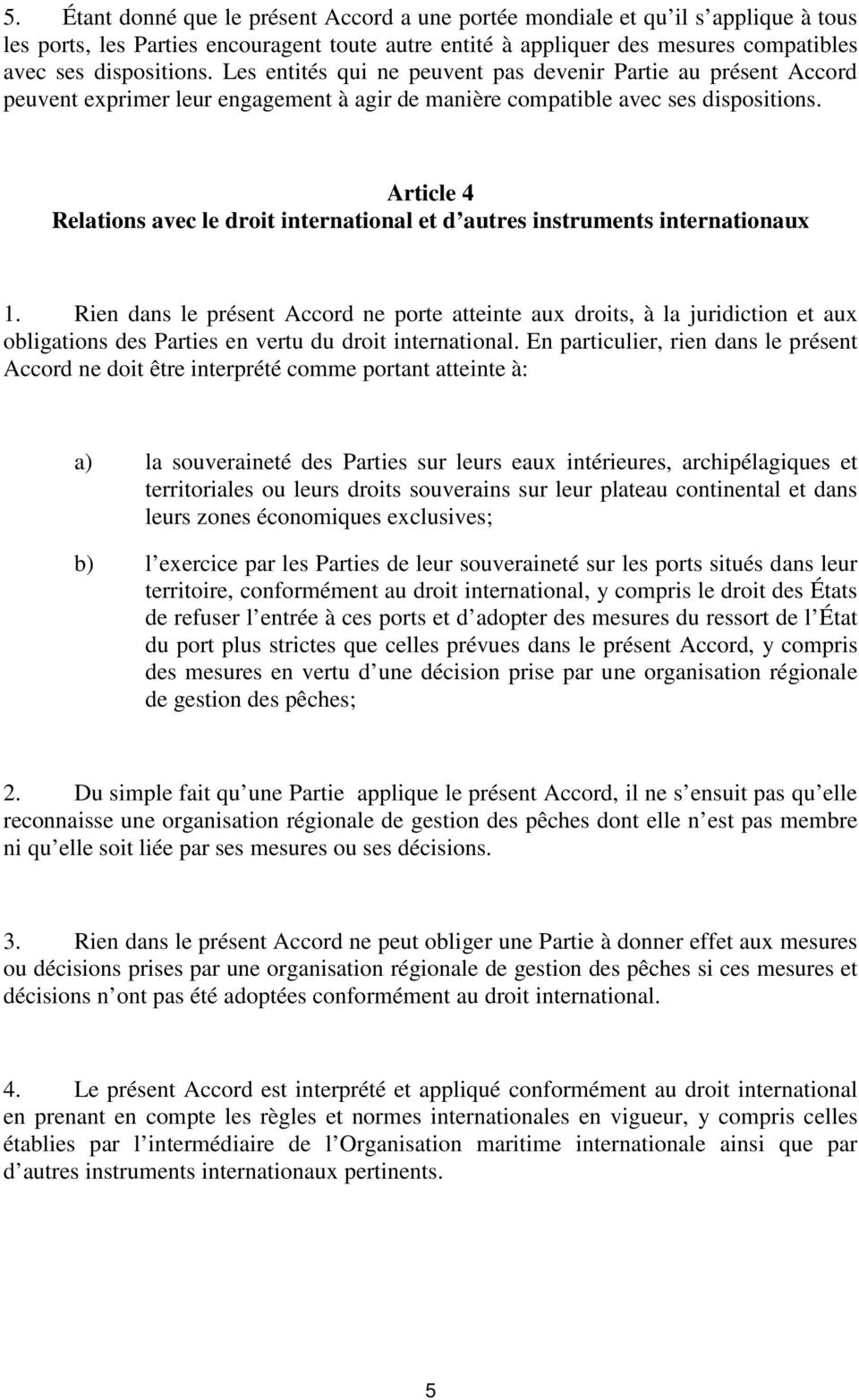 Article 4 Relations avec le droit international et d autres instruments internationaux 1.