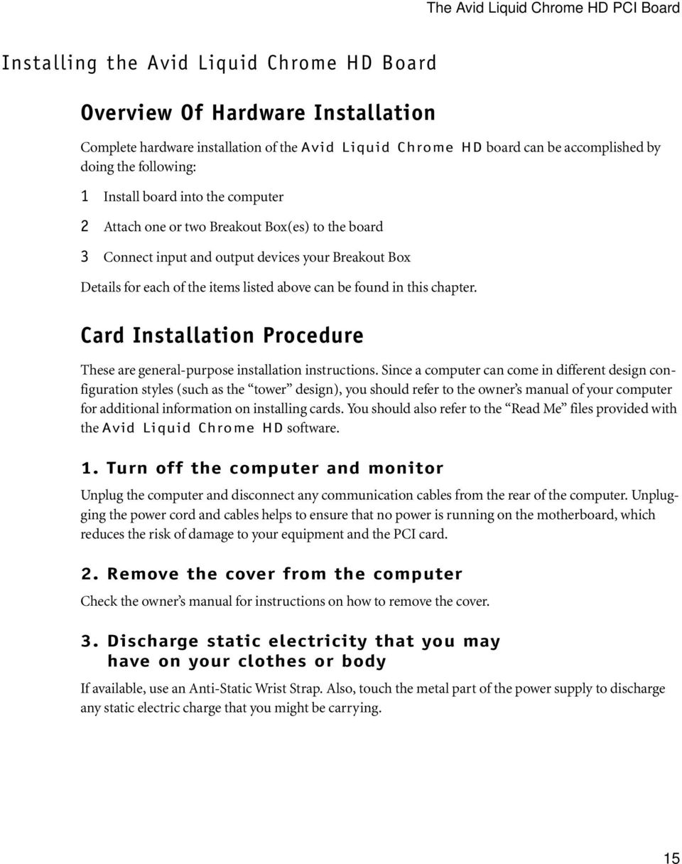 above can be found in this chapter. Card Installation Procedure These are general-purpose installation instructions.