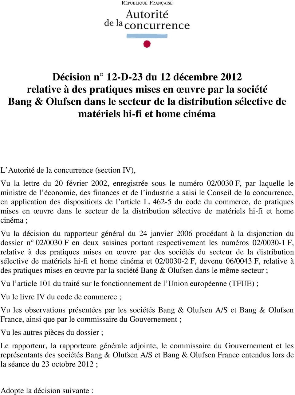 saisi le Conseil de la concurrence, en application des dispositions de l article L.
