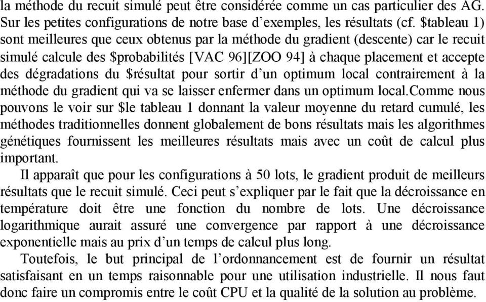 $résultat pour sortir d un optimum local contrairement à la méthode du gradient qui va se laisser enfermer dans un optimum local.