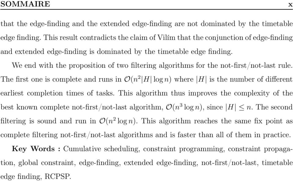 We end with the proposition of two filtering algorithms for the not-first/not-last rule.