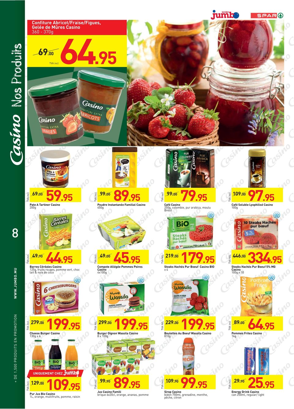 95 Café Soluble Lyophilisé 100g Pur Jus Bio 1L, orange, multifruits, pomme, raisin 109.95 99.90 89.95 Jus Famili brique 6x20cl, orange, ananas, pomme Burger Oignon Wassila 8 x 100g 129.00 229.00 199.