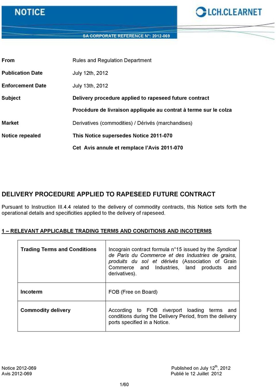 annule et remplace l Avis 2011-070 DELIVERY PROCEDURE APPLIED TO RAPESEED FUTURE CONTRACT Pursuant to Instruction III.4.