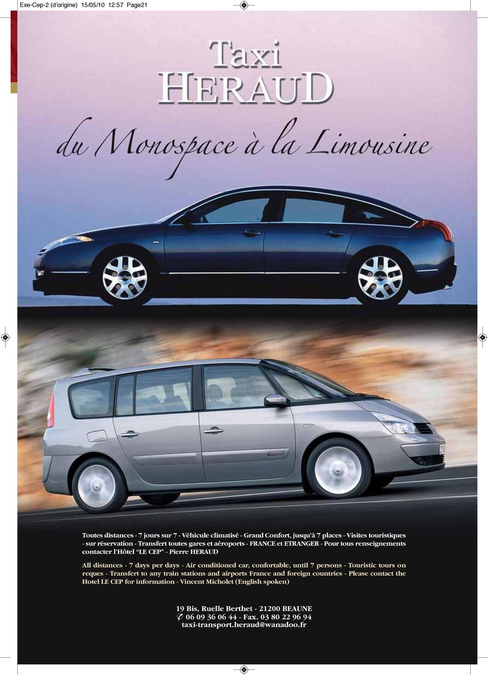 - Air conditioned car, confortable, until 7 persons - Touristic tours on reques - Transfert to any train stations and airports France and foreign countries - Please