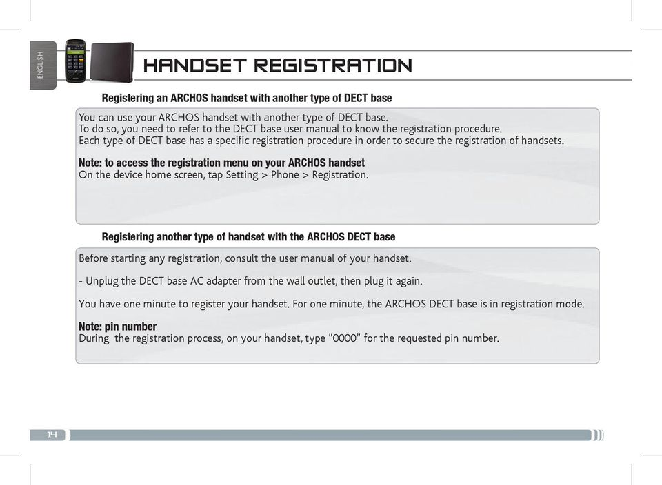 Each type of DECT base has a specific registration procedure in order to secure the registration of handsets.