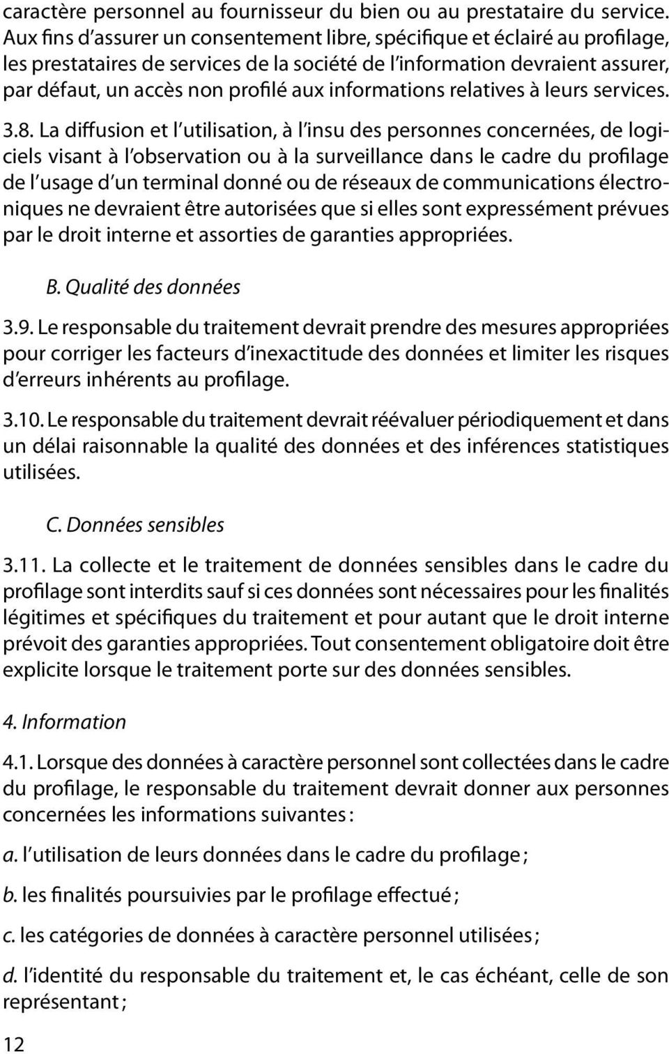 informations relatives à leurs services. 3.8.