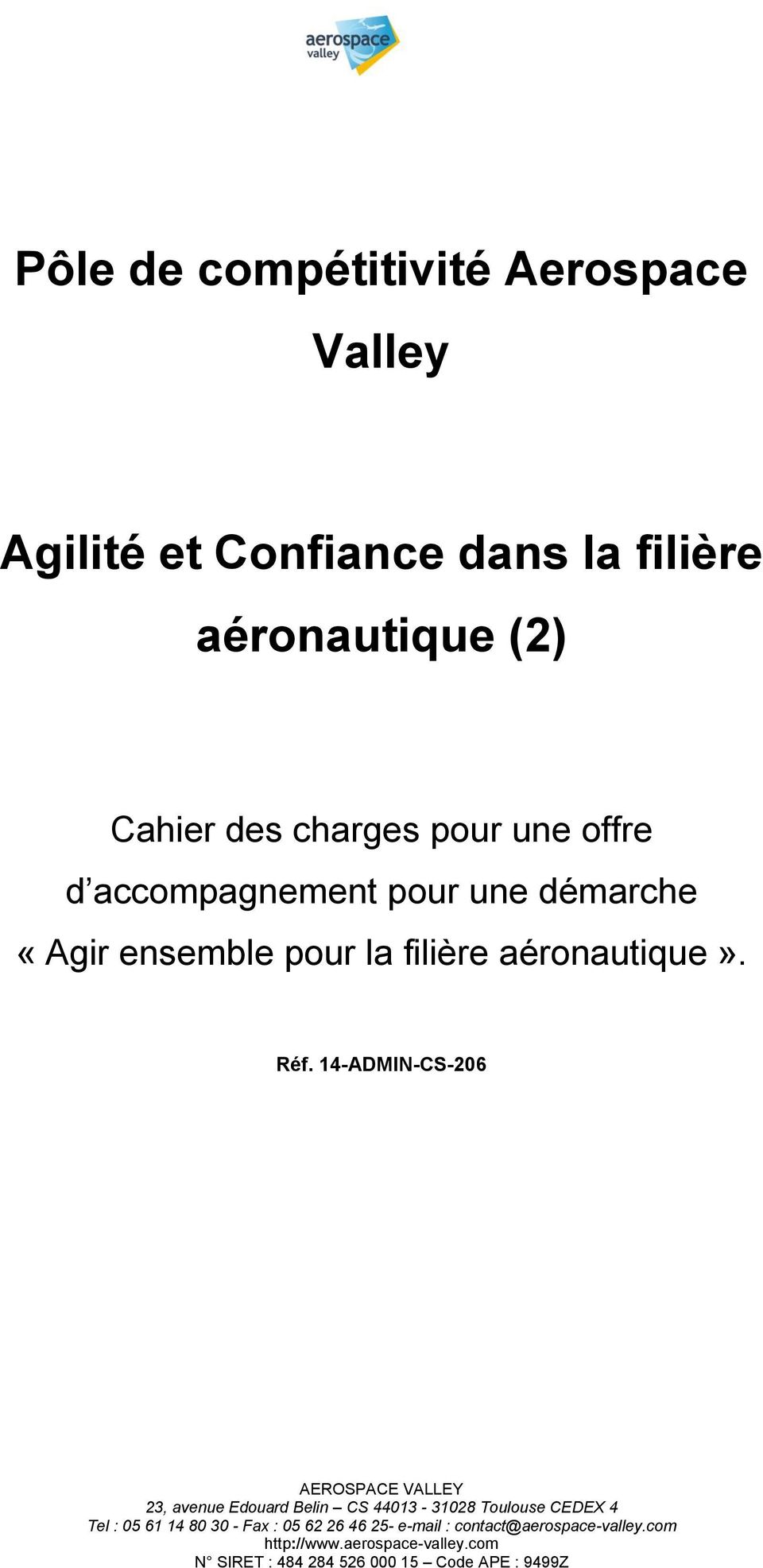 14-ADMIN-CS-206 AEROSPACE VALLEY 23, avenue Edouard Belin CS 44013-31028 Toulouse CEDEX 4 Tel : 05 61 14 80 30 -