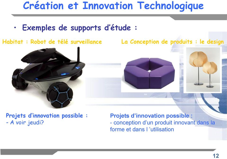 design Projets d innovation possible : - A voir jeudi?