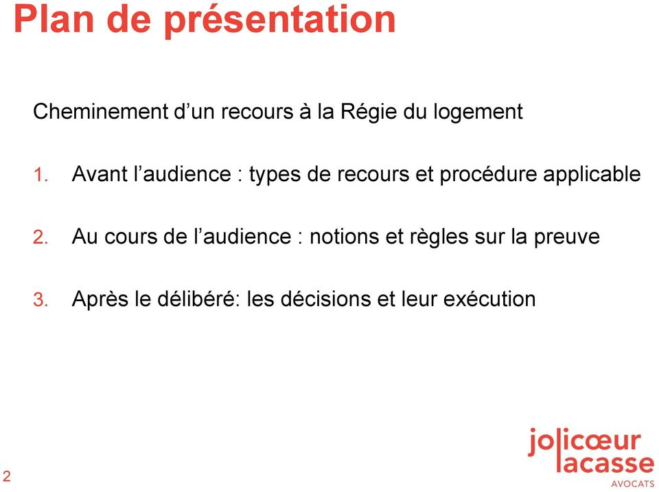 Avant l audience : types de recours et procédure applicable 2.