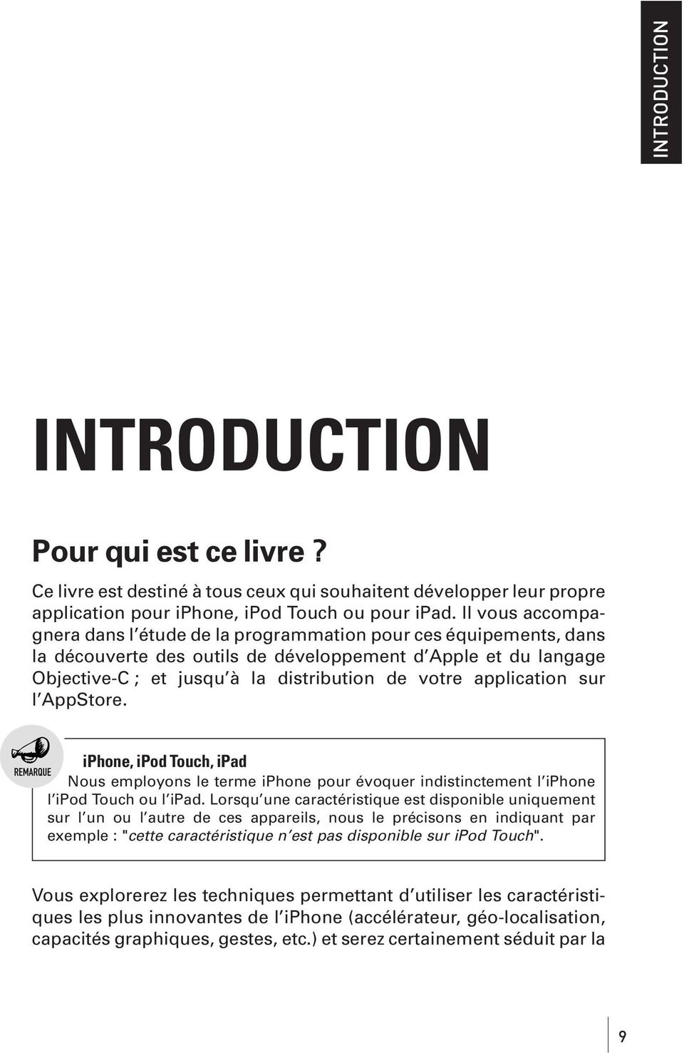 application sur l AppStore. iphone, ipod Touch, ipad Nous employons le terme iphone pour évoquer indistinctement l iphone l ipod Touch ou l ipad.