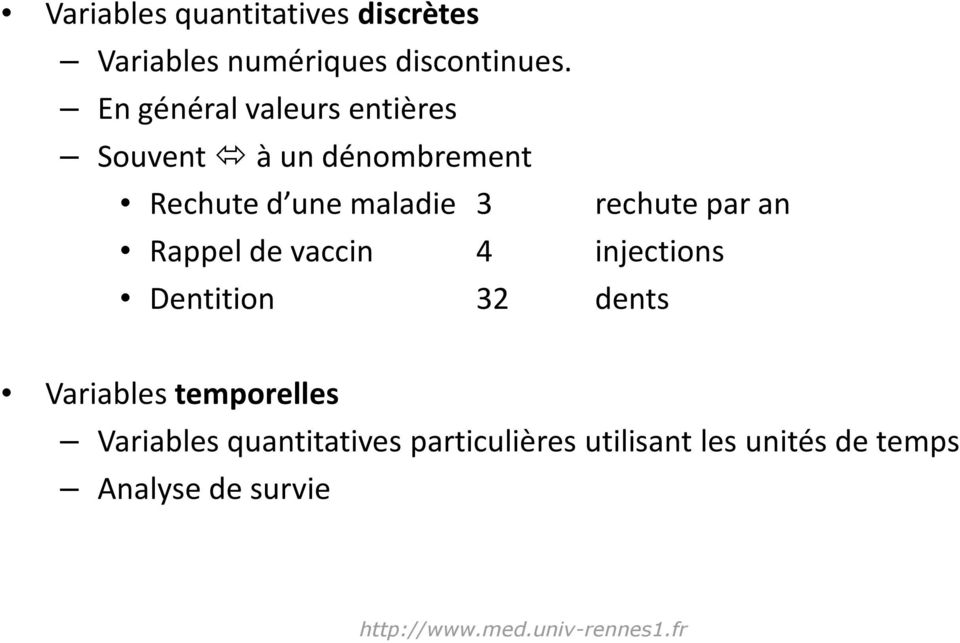 par an Rappel de vaccin 4 injections Dentition 32 dents Variables temporelles Variables