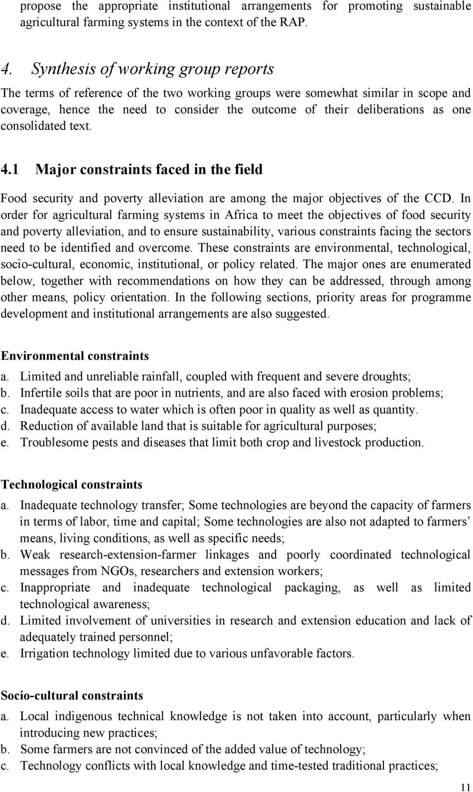consolidated text. 4.1 Major constraints faced in the field Food security and poverty alleviation are among the major objectives of the CCD.