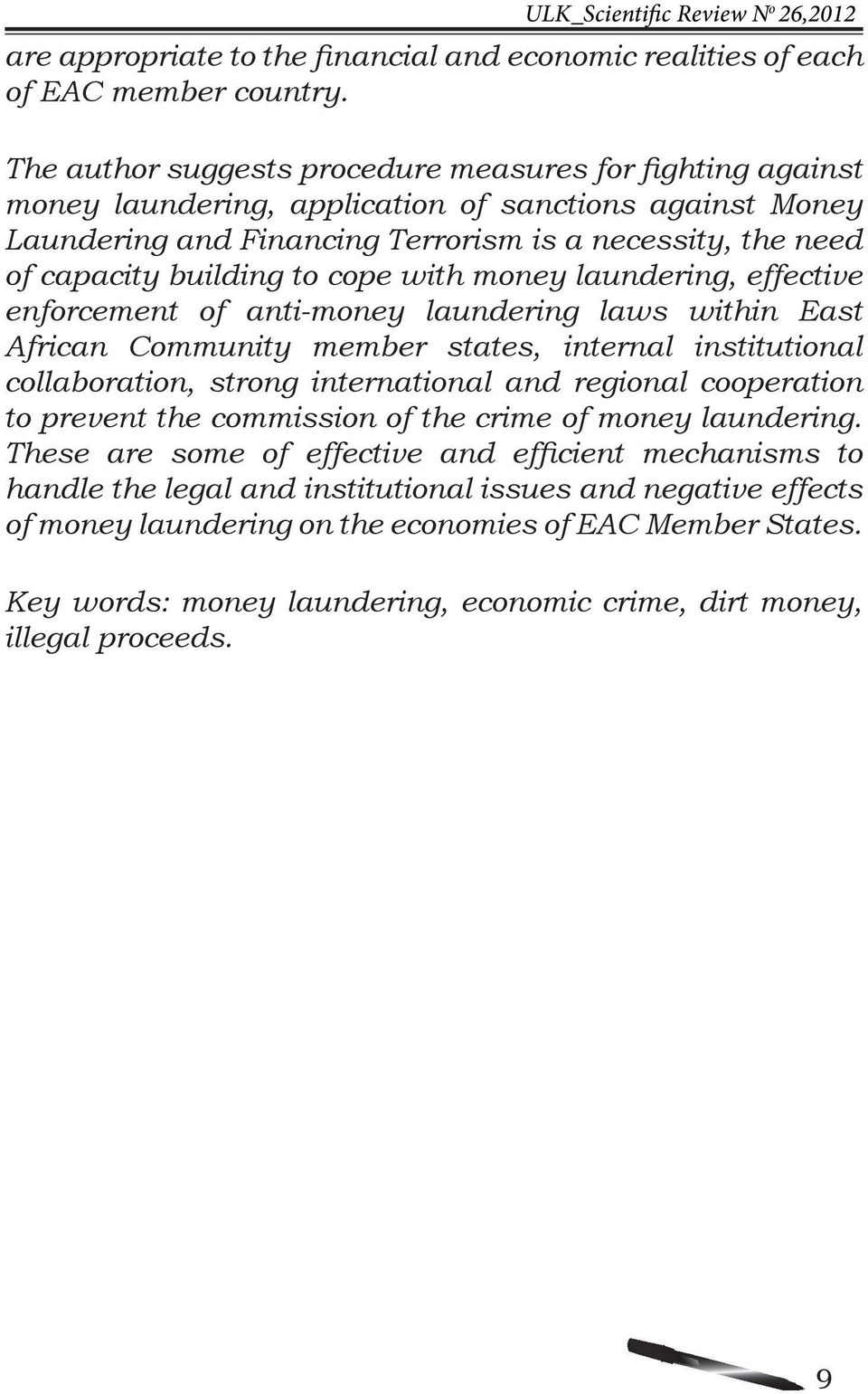 to cope with money laundering, effective enforcement of anti-money laundering laws within East African Community member states, internal institutional collaboration, strong international and regional