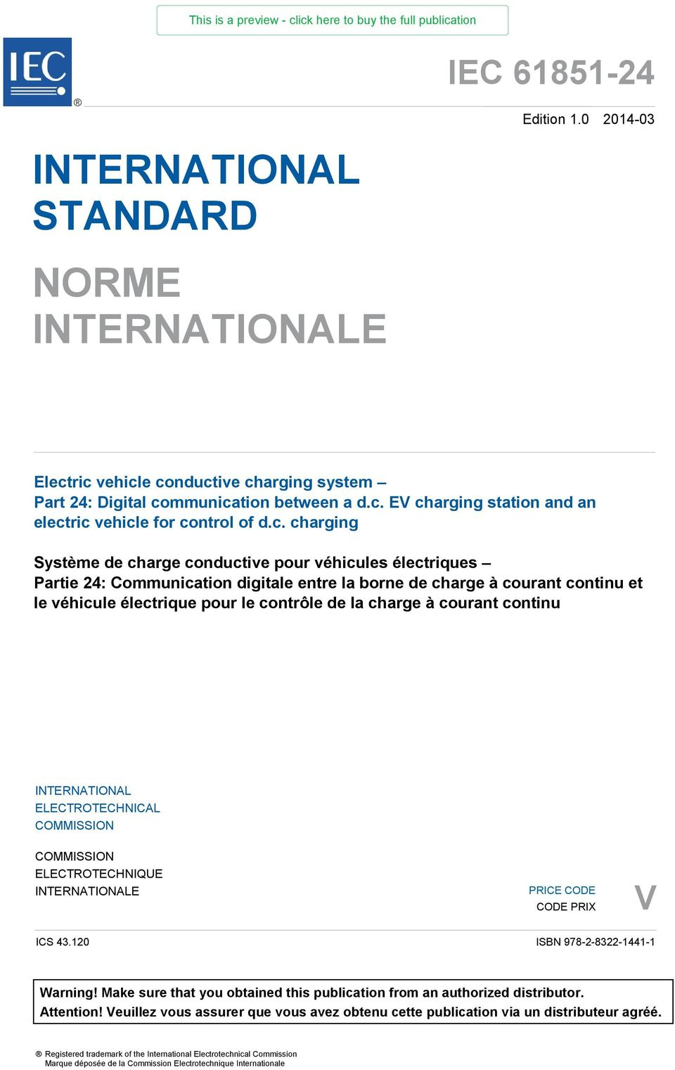 charge à courant continu INTERNATIONAL ELECTROTECHNICAL COMMISSION COMMISSION ELECTROTECHNIQUE INTERNATIONALE PRICE CODE CODE PRIX V ICS 43.120 ISBN 978-2-8322-1441-1 Warning!