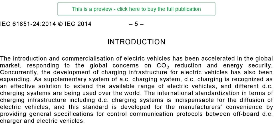 c. charging systems are being used over the world. The international standardization in terms of charging infrastructure including d.c. charging systems is indispensable for the diffusion of electric
