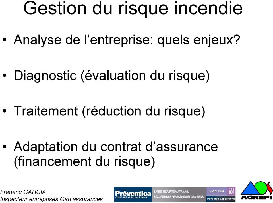 Diagnostic (évaluation du risque) Traitement