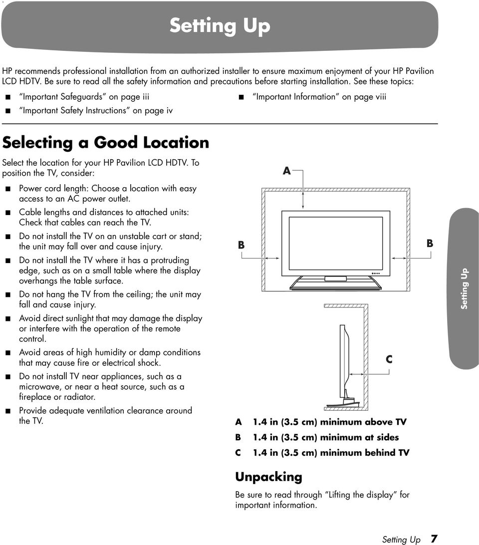 See these topics: Important Safeguards on page iii Important Safety Instructions on page iv Important Information on page viii Selecting a Good Location Select the location for your HP Pavilion LCD