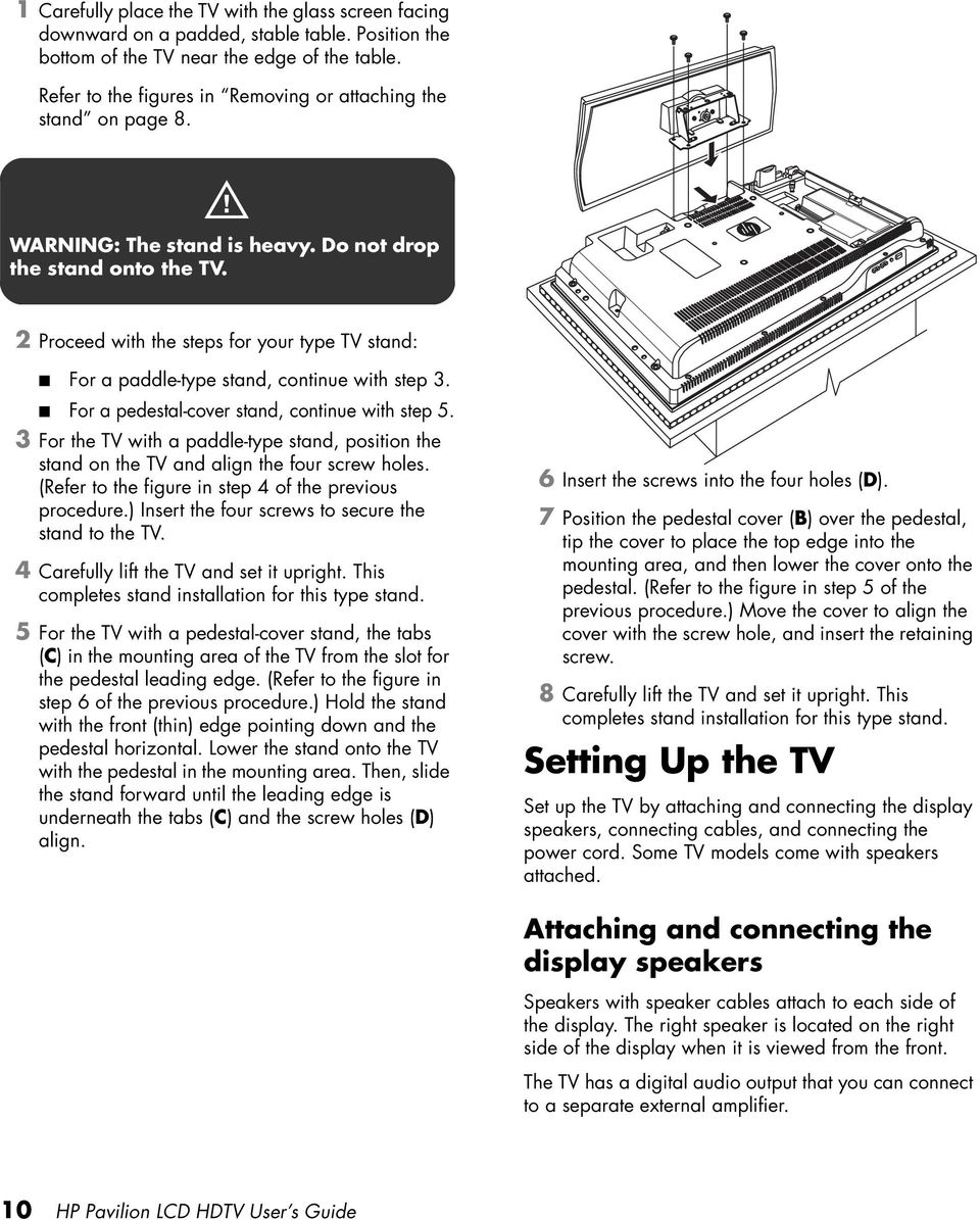 2 Proceed with the steps for your type TV stand: For a paddle-type stand, continue with step 3. For a pedestal-cover stand, continue with step 5.