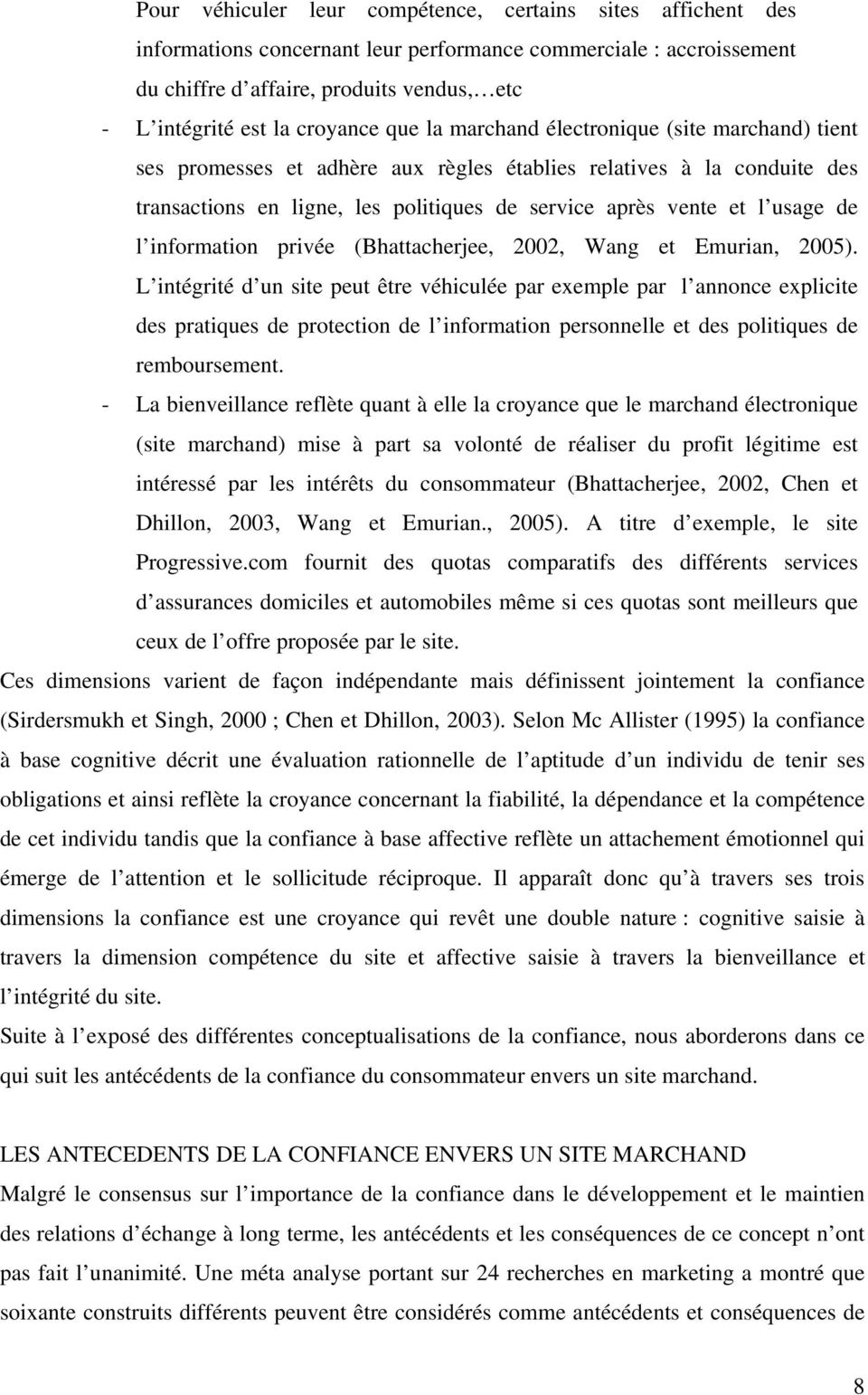 usage de l information privée (Bhattacherjee, 2002, Wang et Emurian, 2005).