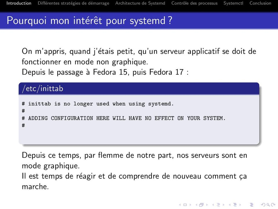 Depuis le passage à Fedora 15, puis Fedora 17 : /etc/inittab # inittab is no longer used when using systemd.