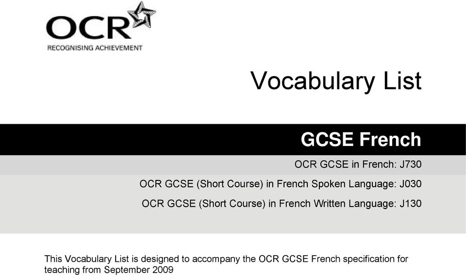 French Written Language: J130 This Vocabulary List is designed to