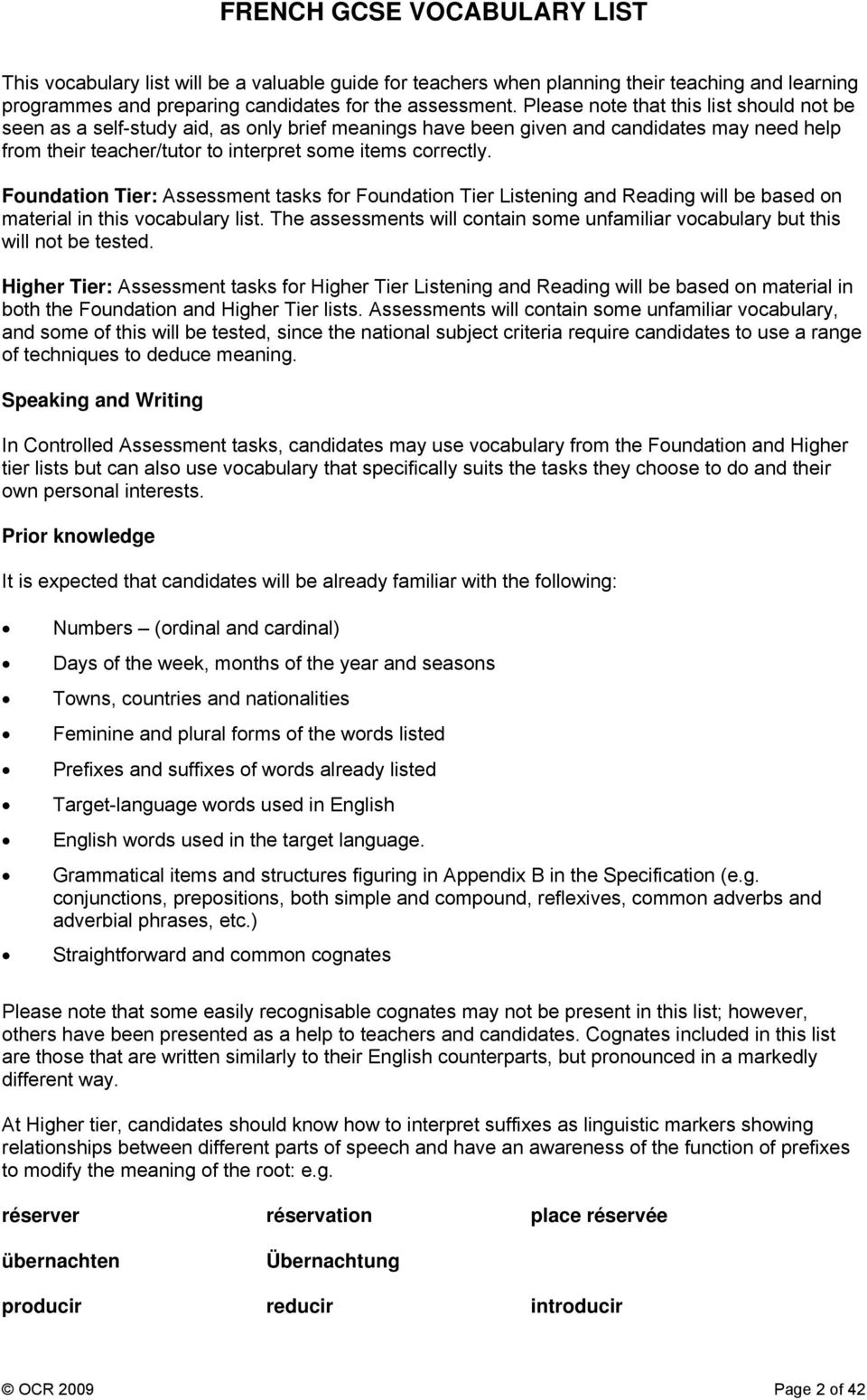 Foundation Tier: Assessment tasks for Foundation Tier Listening and Reading will be based on material in this vocabulary list.