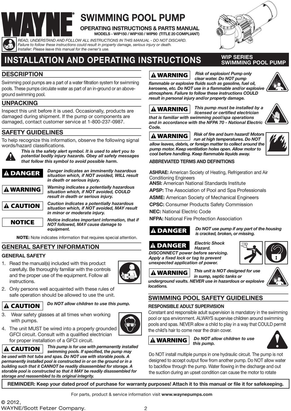 INSTALLATION AND OPERATING INSTRUCTIONS DESCRIPTION Risk of explosion! Pump only clear water. Do NOT pump flammable or explosive fluids such as gasoline, fuel oil, kerosene, etc.