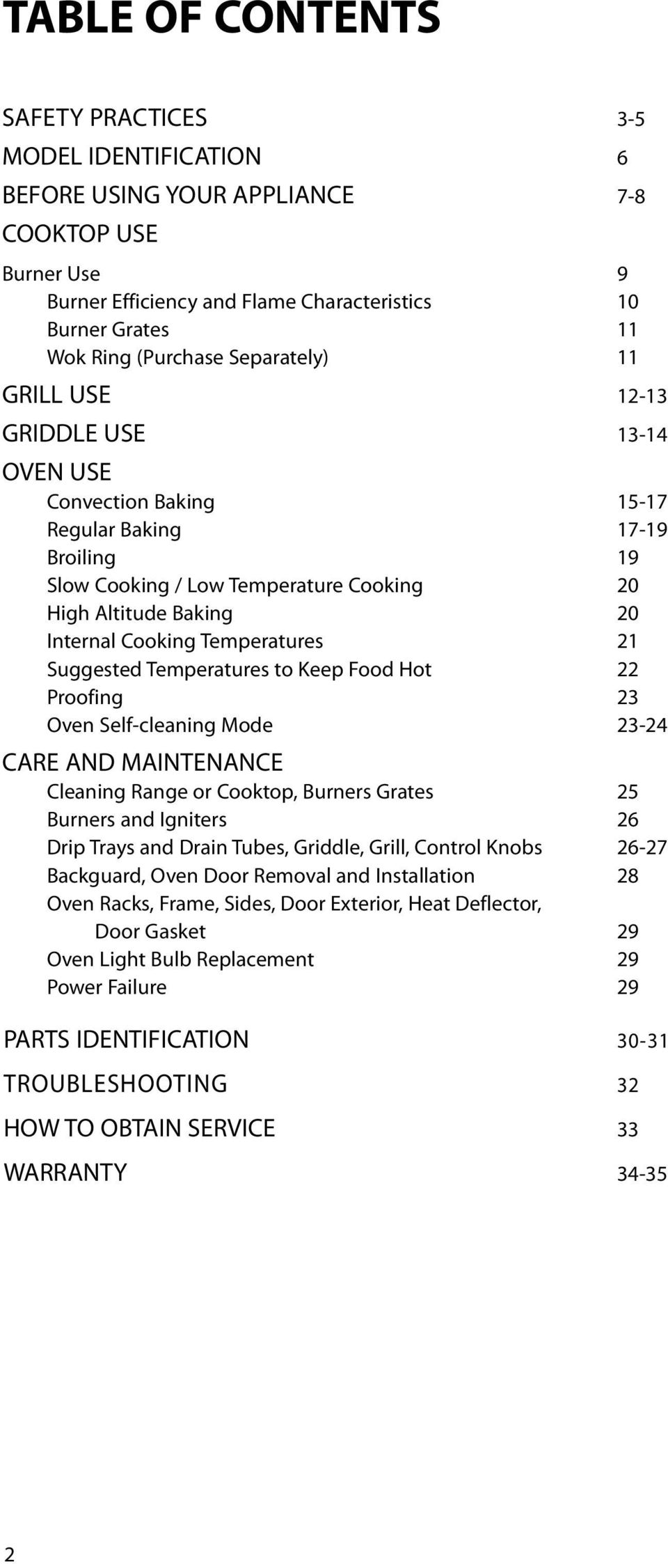Cooking Temperatures 21 Suggested Temperatures to Keep Food Hot 22 Proofing 23 Oven Self-cleaning Mode 23-24 CARE AND MAINTENANCE Cleaning Range or Cooktop, Burners Grates 25 Burners and Igniters 26
