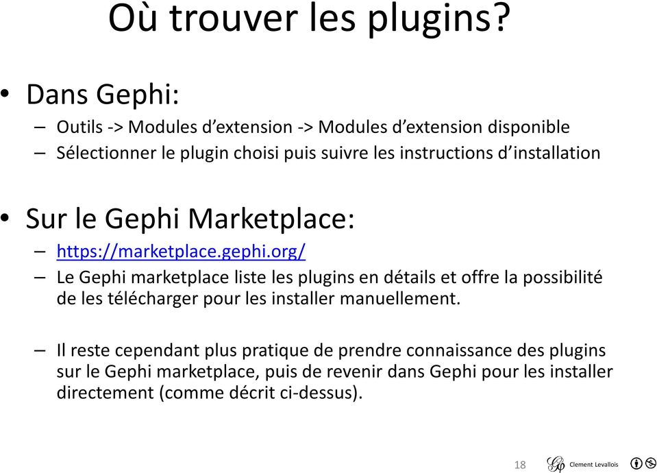 d installation Sur le Gephi Marketplace: https://marketplace.gephi.