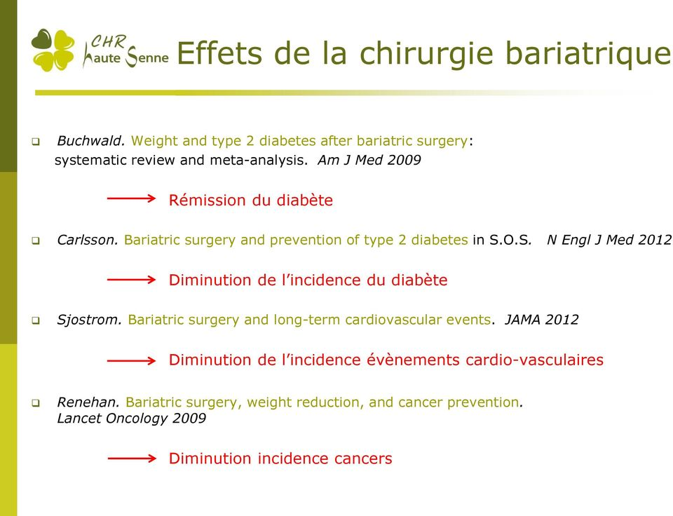 O.S. N Engl J Med 2012 Diminution de l incidence du diabète Sjostrom. Bariatric surgery and long-term cardiovascular events.
